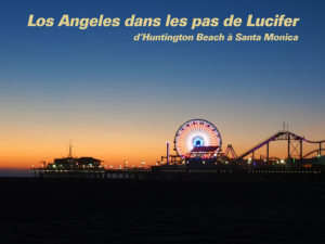 Dans les pas de Lucifer d'Huntington Beach à Santa Monica